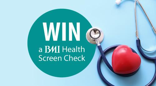 Win a BMI Health Screen Check